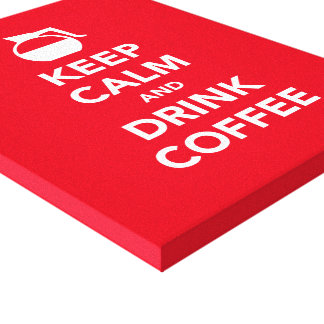 Keep calm and drink coffee wrapped canvas