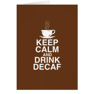 Keep Calm and Drink Decaf Coffee Gift Ideas Fun Card