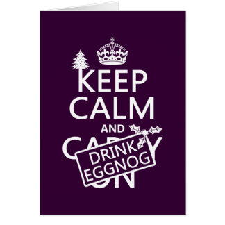 Keep Calm and Drink Eggnog (customize colors) Greeting Card