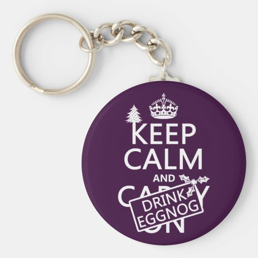 Keep Calm and Drink Eggnog (customize colors) Keychains