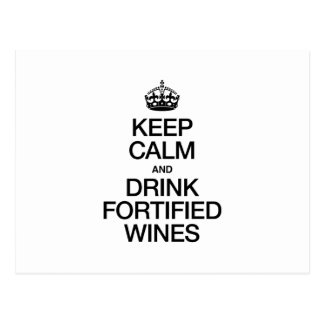 KEEP CALM AND DRINK FORTIFIED WINES POST CARD