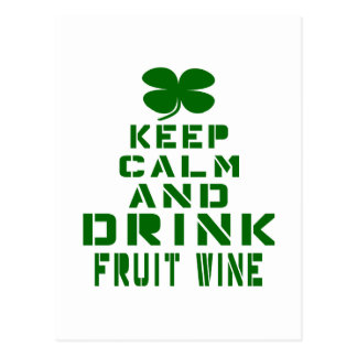 Keep Calm And Drink Fruit wine. Postcard