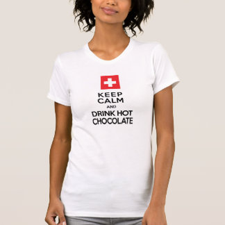 Keep Calm and Drink Hot Chocolate Swiss Zen Tshirts