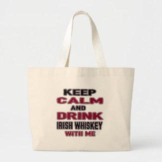 Keep Calm And Drink Irish Whiskey with me Jumbo Tote Bag