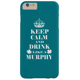 Keep Calm and Drink Like a Murphy Barely There iPhone 6 Plus Case