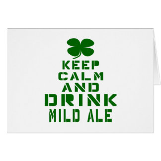 Keep Calm And Drink Mild Ale. Greeting Card