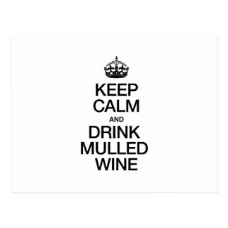KEEP CALM AND DRINK MULLED WINE POST CARDS