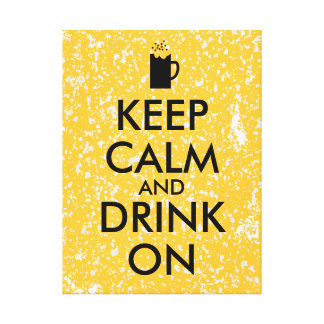 Keep Calm and Drink On Beer Soda Root Beer Lovers Canvas Prints
