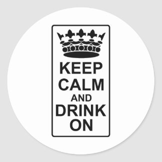 Keep Calm and Drink On - British Government Parody Classic Round Sticker