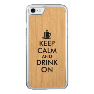Keep Calm and Drink On Coffee Tea Carved iPhone 7 Case