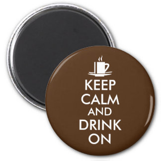 Keep Calm and Drink On Coffee Tea Customizable 6 Cm Round Magnet