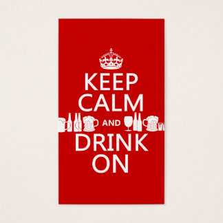 Keep Calm and Drink On (customisable colours) Business Card