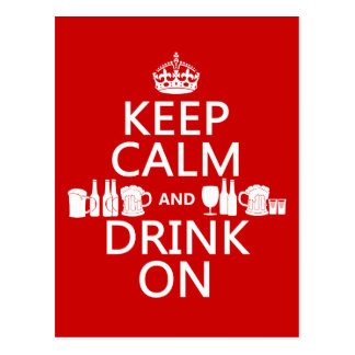Keep Calm and Drink On (customisable colours) Postcards