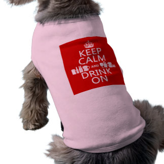 Keep Calm and Drink On (customisable colours) Shirt
