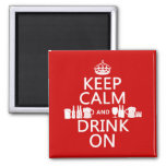 Keep Calm and Drink On (customisable colours) Square Magnet