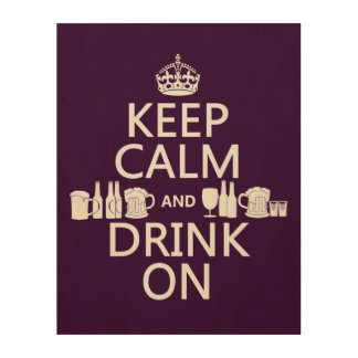 Keep Calm and Drink On (irish st patricks) Wood Canvases