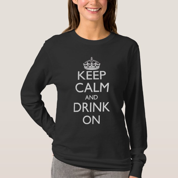Keep Calm and Drink On White Text T-Shirt