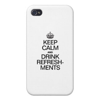 KEEP CALM AND DRINK REFRESHMENTS iPhone 4 COVER