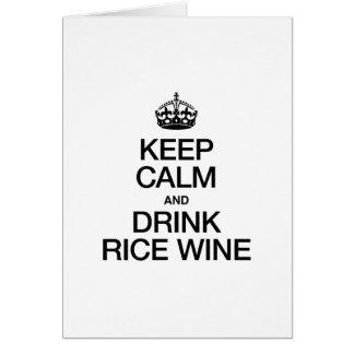 KEEP CALM AND DRINK RICE WINE GREETING CARD