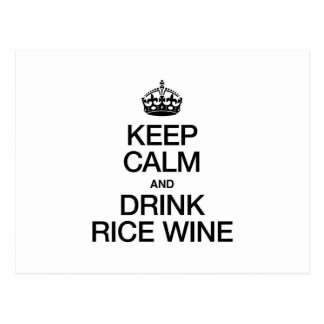 KEEP CALM AND DRINK RICE WINE POST CARDS