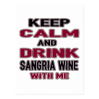 Keep Calm And Drink Sangria Wine with me Postcard