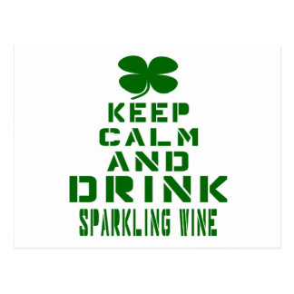 Keep Calm And Drink Sparkling Wine. Postcard