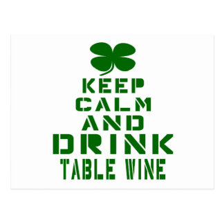 Keep Calm And Drink Table Wine. Postcard