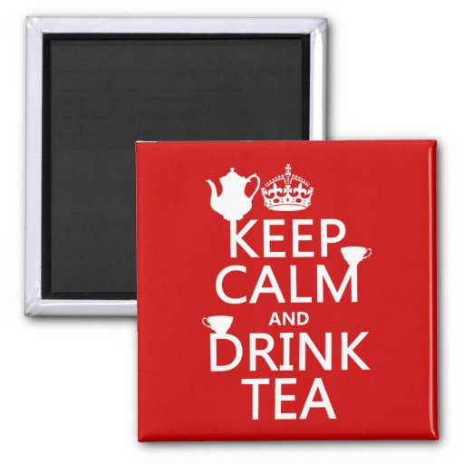 Keep Calm and Drink Tea - All Colors Refrigerator Magnets
