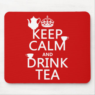 Keep Calm and Drink Tea - All Colors Mouse Mat