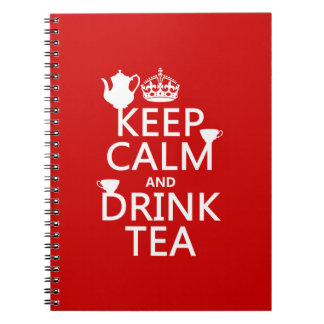 Keep Calm and Drink Tea - All Colors Notebooks