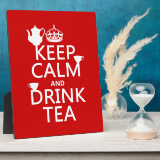 Keep Calm and Drink Tea - All Colors Plaque
