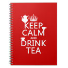 Keep Calm and Drink Tea - All Colours Notebook