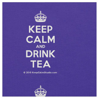 Keep Calm and Drink Tea Fabric