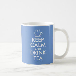 Keep Calm and drink tea mug | Custom colour