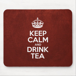 Keep Calm and Drink Tea - Red Leather Mouse Pad