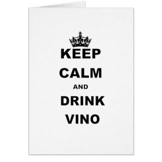 KEEP CALM AND DRINK VINO GREETING CARD