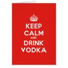 KEEP CALM AND DRINK VODKA CARD