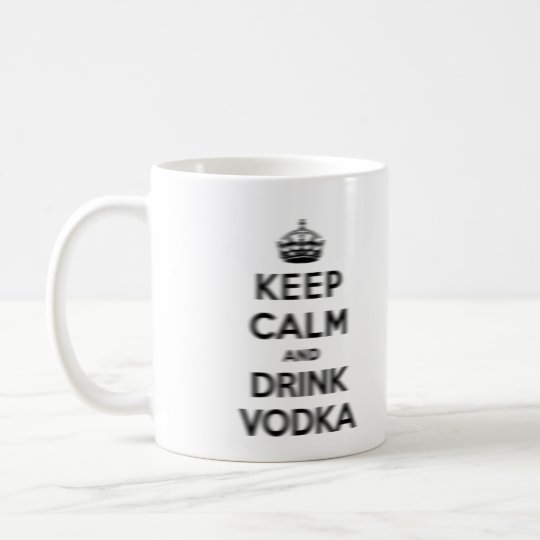 Keep calm and drink vodka coffee mug