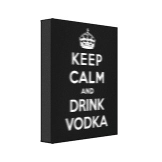 Keep calm and drink vodka stretched canvas print