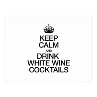 KEEP CALM AND DRINK WHITE WINE COCKTAILS POST CARDS