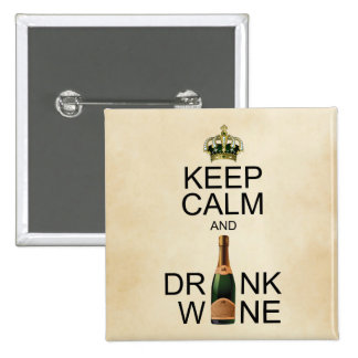 Keep Calm and Drink Wine 15 Cm Square Badge