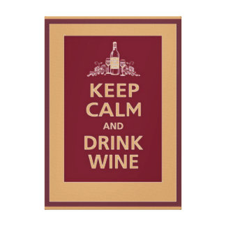 """KEEP CALM AND DRINK WINE"" STRETCHED CANVAS PRINTS"