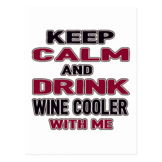 Keep Calm And Drink Wine Cooler with me Postcard