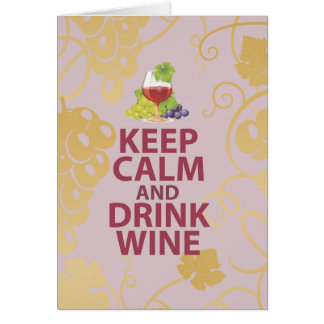 Keep Calm and Drink Wine Gift Unique Art Design Greeting Card