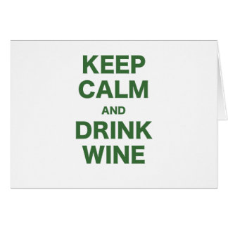 Keep Calm and Drink Wine Greeting Card
