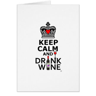 Keep Calm and Drink Wine Greeting Cards