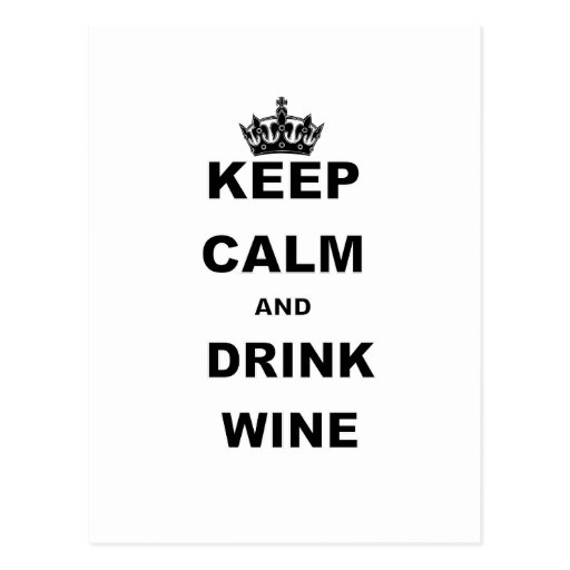KEEP CALM AND DRINK WINE POST CARDS