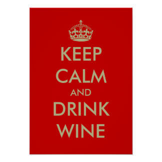Keep calm and drink wine poster art