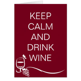 Keep Calm and Drink Wine Quote with Grapes Greeting Card