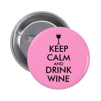 Keep Calm and Drink Wine Wine Lover Custom 6 Cm Round Badge